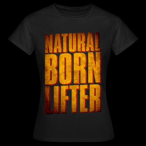Natural Born Lifter - T-shirt Femme
