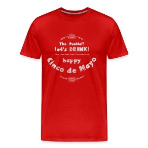 Cinco the Mayo The Puebla? Let's Drink! Party T-shirt Men - Men's Premium T-Shirt