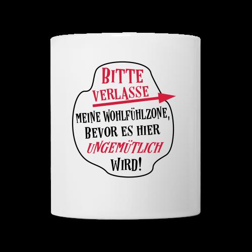 Lustige Wohlfühlzone Sprüche Tasse - Tasse