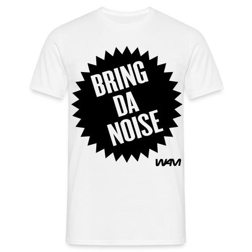 Bring Da Noise - T-skjorte for menn