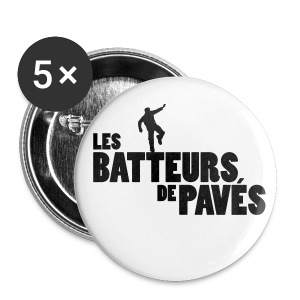badge pour soutenir Les Batteurs de Pavés - Badge petit 25 mm
