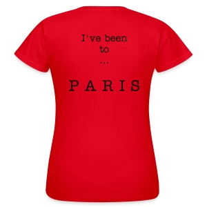 I've been to Paris, girl - Women's T-Shirt