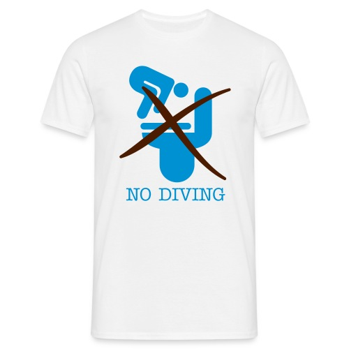 NO DIVING! - Men's T-Shirt