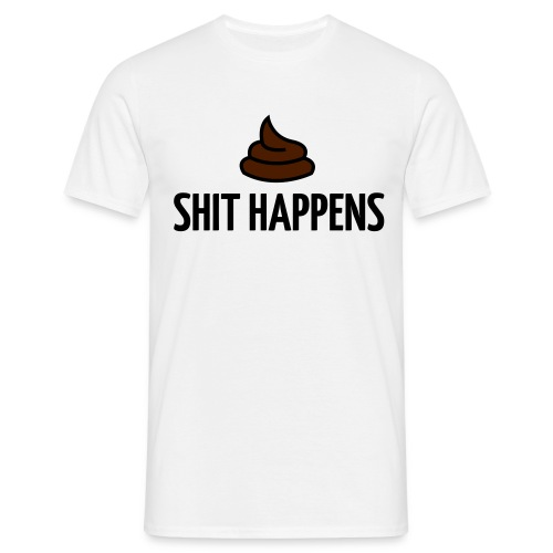 Shit Happens - Men's T-Shirt