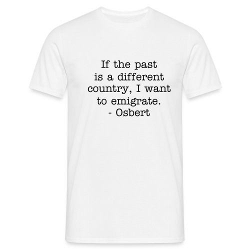 Men's Osbert Quote t-shirt - Men's T-Shirt