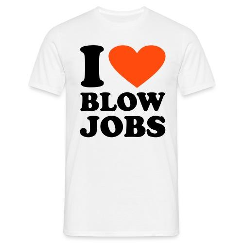 I love blow jobs - Maglietta da uomo