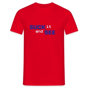 SUCK IT AND SEE - Men's T-Shirt