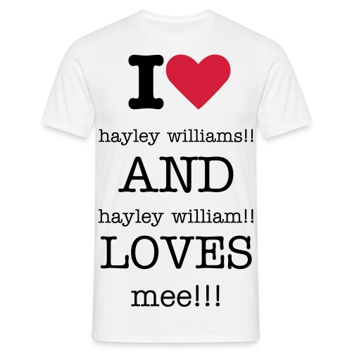hayley williams i love hayley williams and hayley williams loves me - Men's T-Shirt