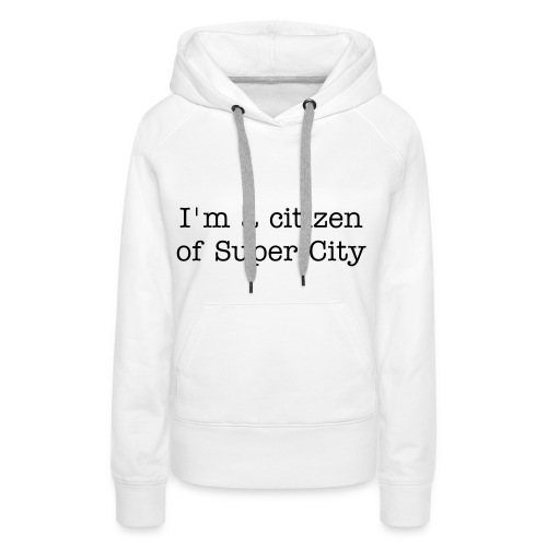 Super City Citizen - Women's Premium Hoodie
