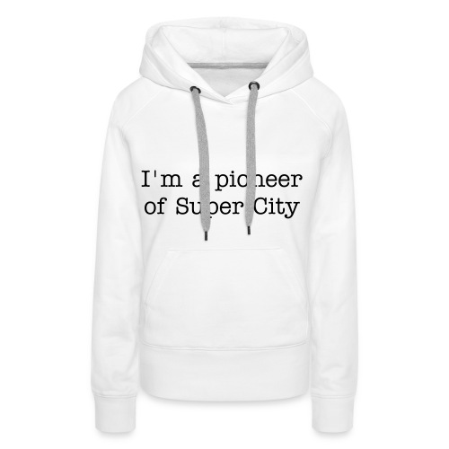 Super City Pioneer - Women's Premium Hoodie