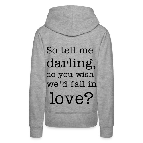 do you wich we fall in love? - Vrouwen Premium hoodie