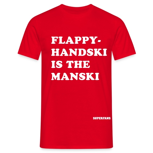 Flappy-Handski is the Manski - Men's T-Shirt