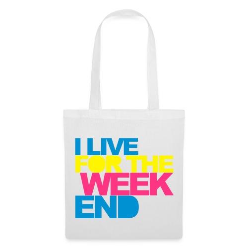 Live for the week end !  - Tygväska