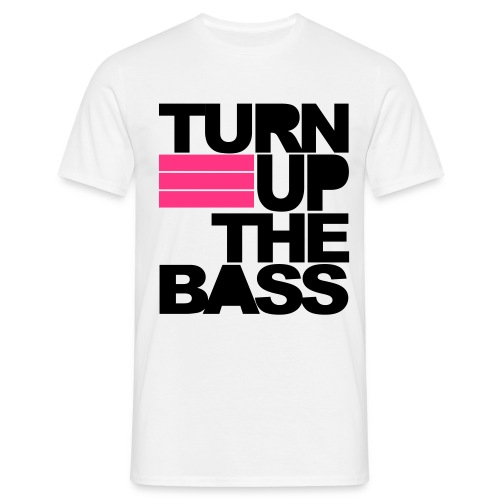 Turn Up The Bass - T-shirt Homme