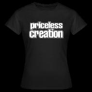 T-Shirts ~ Women's T-Shirt ~ Priceless Creation
