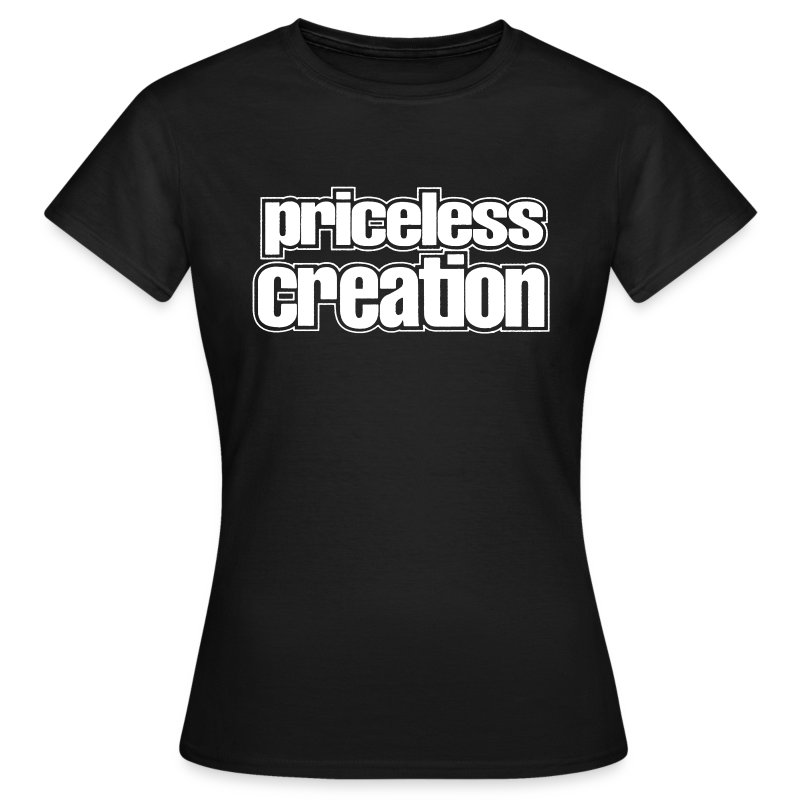 Priceless Creation - Women's T-Shirt