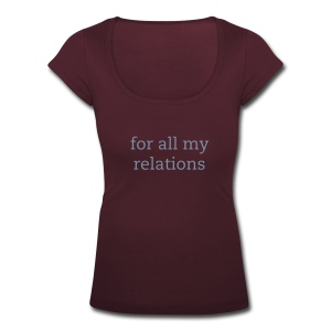 for all my relations - Frauen T-Shirt mit U-Ausschnitt
