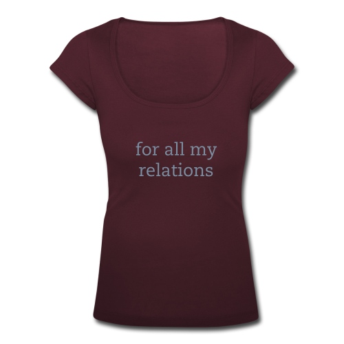 for all my relations/walk in beauty - Frauen T-Shirt mit U-Ausschnitt