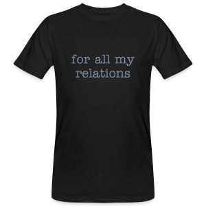 for all my relations/walk in beauty (v+h) - Männer Bio-T-Shirt