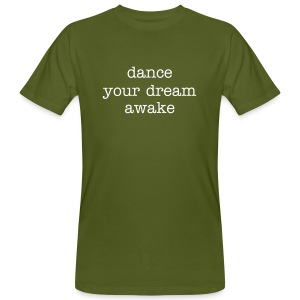 dance your dream awake - Männer Bio-T-Shirt