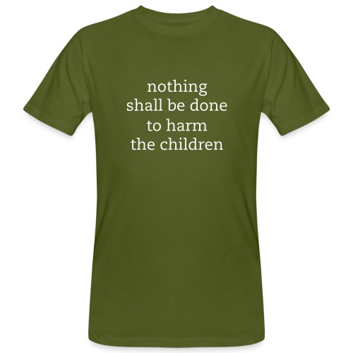 nothing shall be done - Männer Bio-T-Shirt