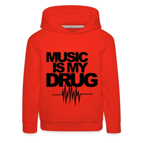 Music is my Drug T-Shirt - Kids' Premium Hoodie