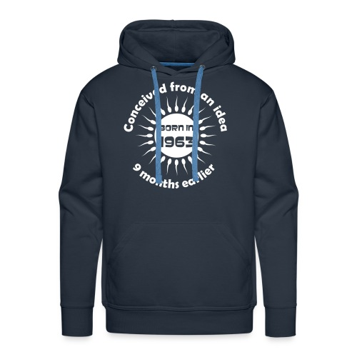 Born in 1963 - Conceived earlier - Men's Premium Hoodie