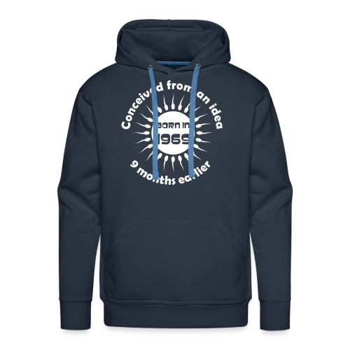 Born in 1969 - Conceived earlier - Men's Premium Hoodie