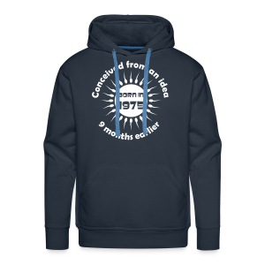 Born in 1975 - Conceived earlier - Men's Premium Hoodie