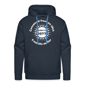 Born in 1977 - Conceived earlier - Men's Premium Hoodie