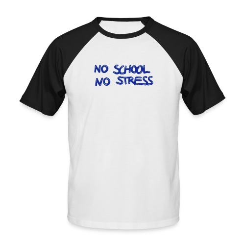 no school, no stress - T-shirt baseball manches courtes Homme