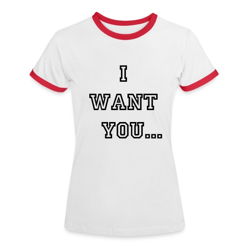want you T-shirt - Women's Ringer T-Shirt