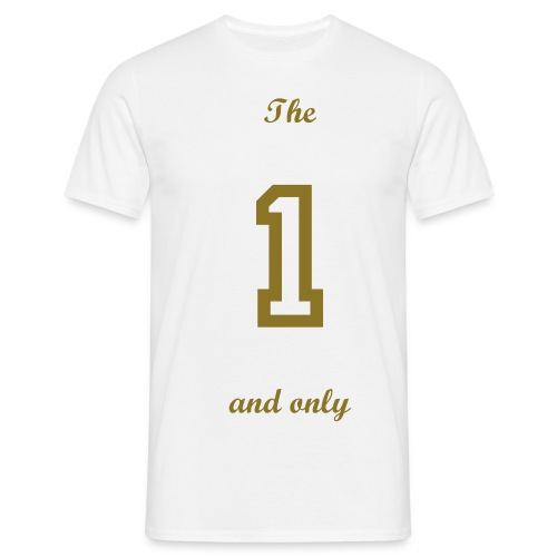 'The 1 and only white t-shirt. - Men's T-Shirt