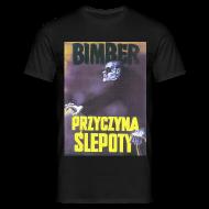 Koszulki ~ Koszulka męska ~ Bimber przyczyna ślepoty
