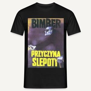 Bimber przyczyna ślepoty - Koszulka męska