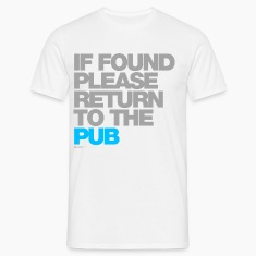 If Found Please Return To The Pub T-Shirts