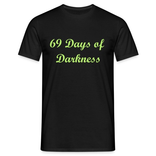 69 Days of Darkness - Männer T-Shirt