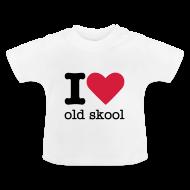 Baby shirts ~ Baby T-shirt ~ I Love Old Skool Babyshirt