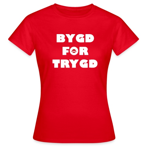 Bygd for trygd - Women's T-Shirt