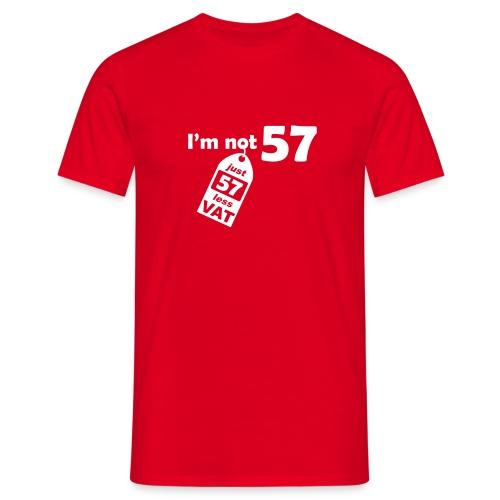 I'm not 57, I'm 57 less VAT - Men's T-Shirt