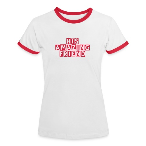His Amazing Friend (Red) - Women's Ringer T-Shirt