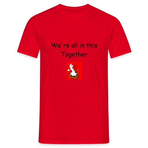We're all in this together red - Men's T-Shirt