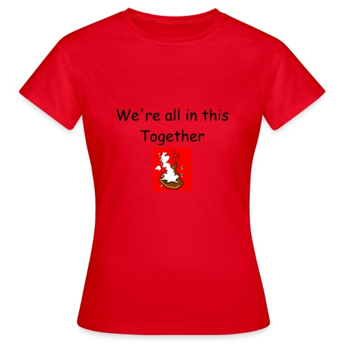 We're all in this together red W - Women's T-Shirt