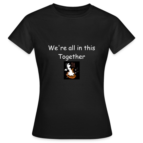 We're all in this together black W - Women's T-Shirt