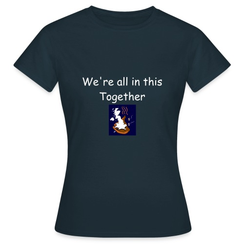 We're all in this together navy W - Women's T-Shirt