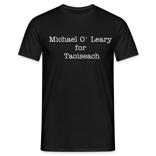 Michael O'Leary forTaoiseach - Men's T-Shirt