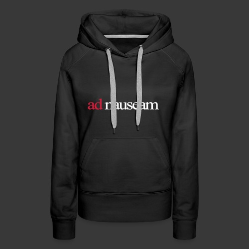 AD NAUSEAM - Women's Premium Hoodie