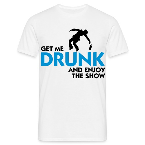 Fendies. Apparel 'GET ME DRUNK' - Men's T-Shirt