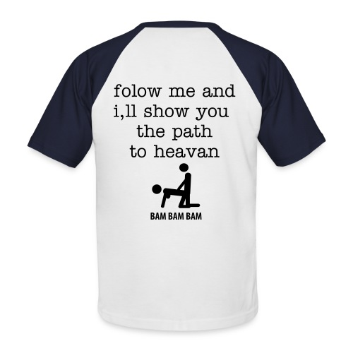 and i,ll show you the path to heavan - Men's Baseball T-Shirt
