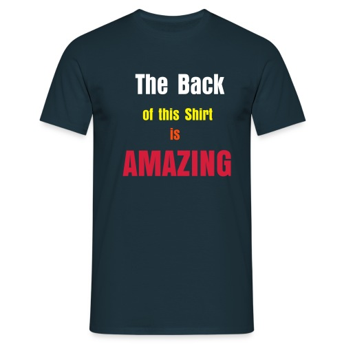 The Back is Amazing! - Men's T-Shirt